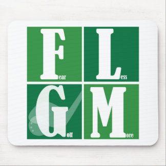 Fear Less Golf More Mouse Pad