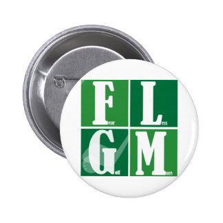 Fear Less Golf More Pinback Buttons