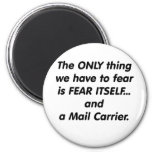 Fear Mail Carrier Refrigerator Magnet