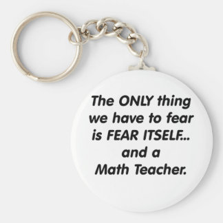 Fear Math Teacher Basic Round Button Keychain
