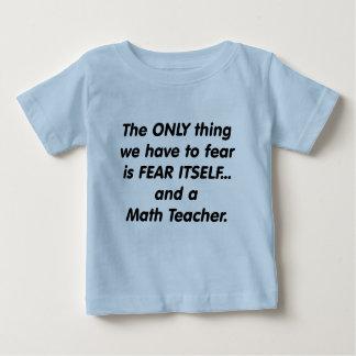 Fear Math Teacher Infant T-shirt