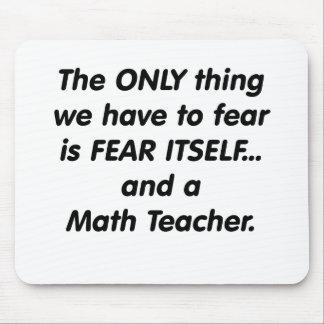 Fear Math Teacher Mouse Pad