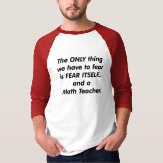 Fear Math Teacher Tee Shirt