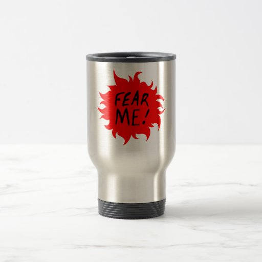 FEAR ME! 15 OZ STAINLESS STEEL TRAVEL MUG