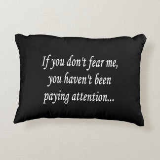 Fear Me Decor | Fun Cocky Gamer Funny Quote Humor Decorative Pillow