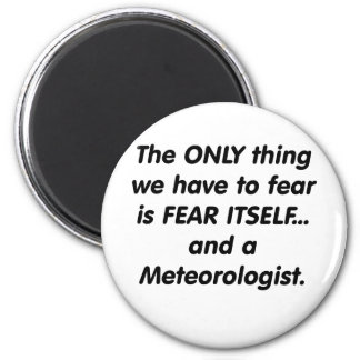 fear meteorologist 2 inch round magnet