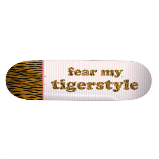 Fear my Tigerstyle  Fun Tigerprint Quote & Stripes Skateboard Deck