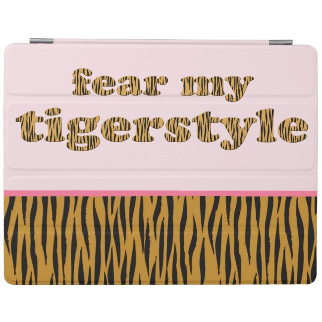Fear my Tigerstyle | Pink Fun Quote Tigerprint