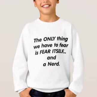 Fear Nerd Sweatshirt