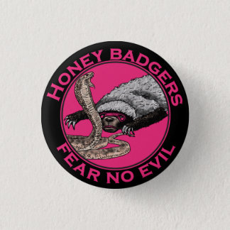 Fear No Evil Honey Badger Funny Pink Animal Design Pinback Button