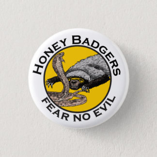 Fear No Evil Honey Badger Snake Animal Art Design Button