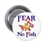 FEAR NO FISH 2 INCH ROUND BUTTON