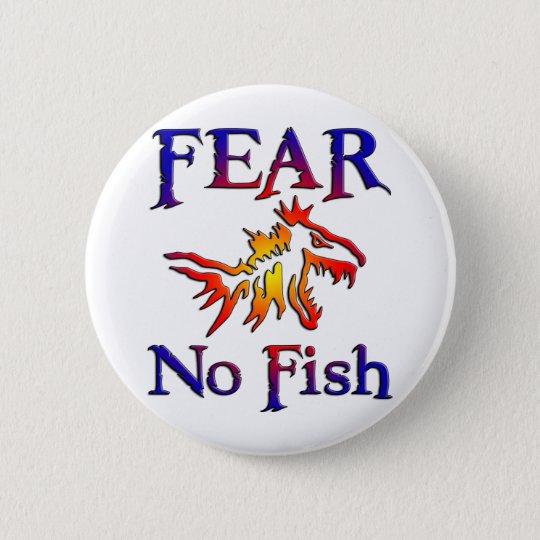 FEAR NO FISH BUTTON