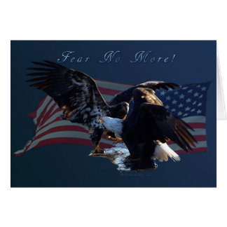 """""""Fear No More!"""" Eagle/US Flag Gift Greeting Card"""