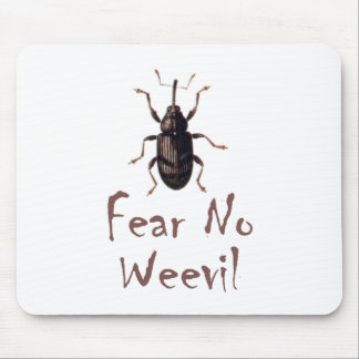 Fear No Weevil Mouse Pad