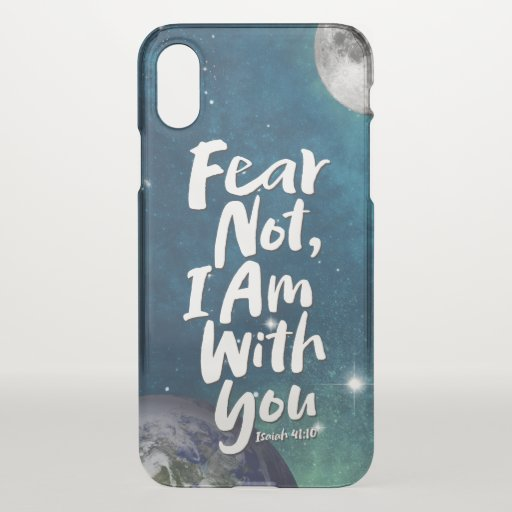 FEAR NOT,  faith hope space religion Isaiah 41:10 iPhone XS Case