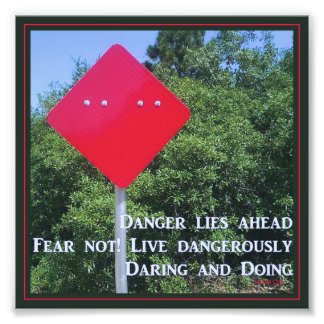 Fear Not Live Dangerously Photo Print