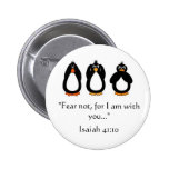 Fear Not ! Pinback Button