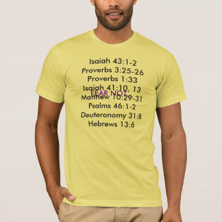 FEAR NOT...(scriptures) EMMANUEL..GOD IS WITH US T-Shirt