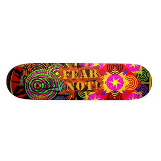 Fear Not! Skateboard Deck