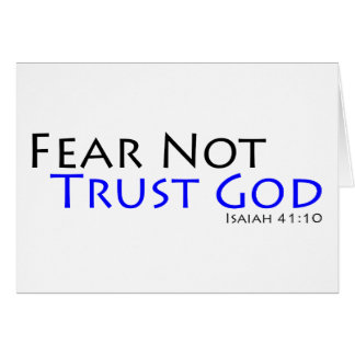 Fear Not, Trust God Card