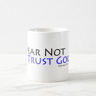 Fear Not, Trust God Coffee Mug