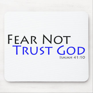 Fear Not, Trust God Mouse Pad