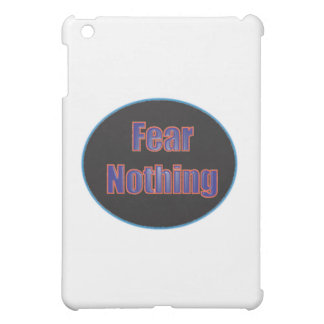 Fear Nothing iPad Mini Cases