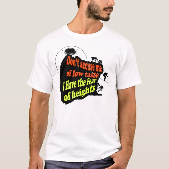 FEAR OF HEIGHTS T-Shirt