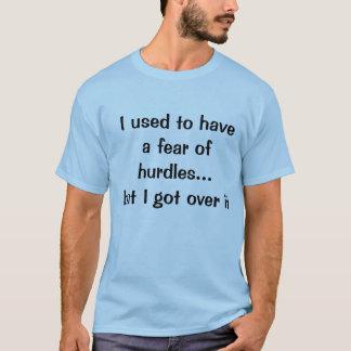Fear of Hurdles T-Shirt