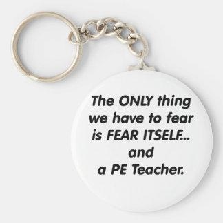 Fear PE Teacher Keychain