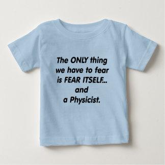Fear Physicist Baby T-Shirt