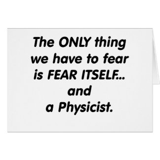 Fear Physicist Greeting Cards