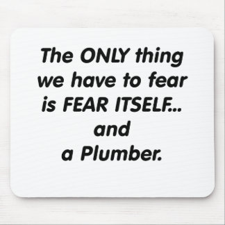 Fear Plumber Mouse Pad