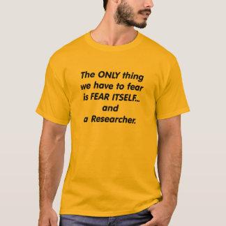 fear researcher T-Shirt