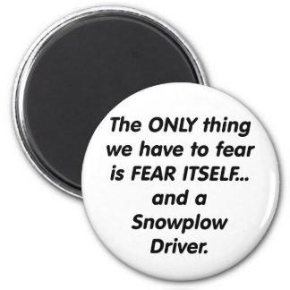 fear snowplow driver magnet