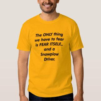 fear snowplow driver t shirt
