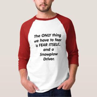 fear snowplow driver t-shirts