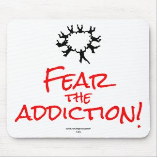 Fear the Addiction! Mousepad
