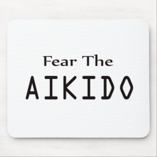 Fear the Aikido. Mousepads