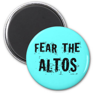 Fear The Altos Music Singer Gift Magnet