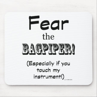 Fear The Bagpiper Mouse Pad