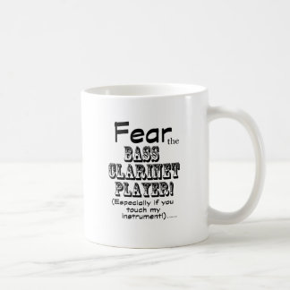 Fear The Bass Clarinet Player Coffee Mug