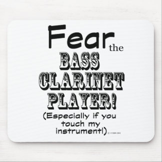 Fear The Bass Clarinet Player Mousepads