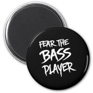 Fear the Bass Player Magnet