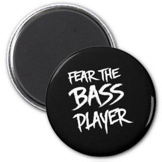 Fear the Bass Player Refrigerator Magnet