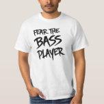 Fear the Bass Player T-shirt