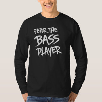 Fear the Bass Player T Shirts