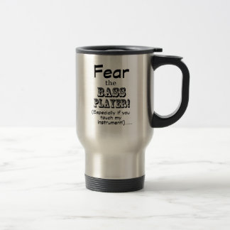 Fear The Bass Player Travel Mug