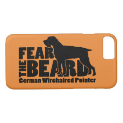 Fear the Beard - German Wirehaired Pointer Gear iPhone 8/7 Case